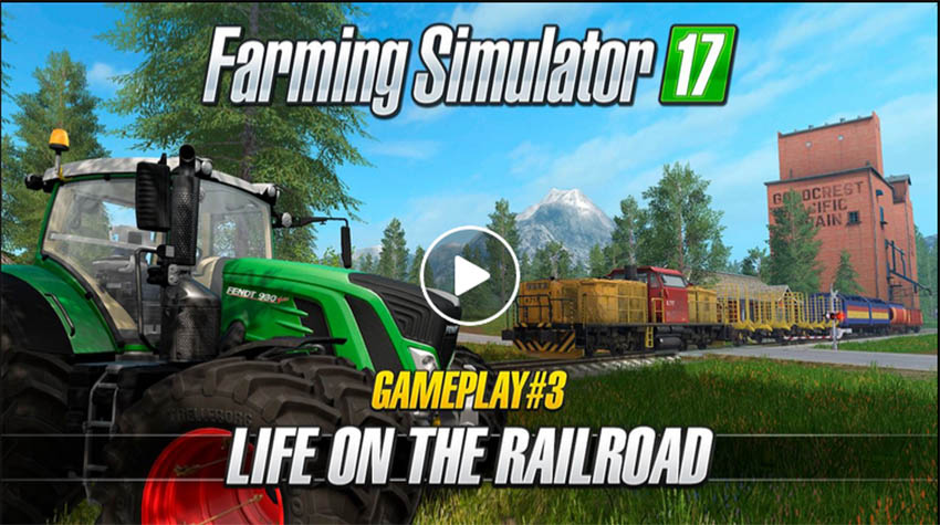 Farming Simulator 17 – Gameplay #3 : Life on the Railroad