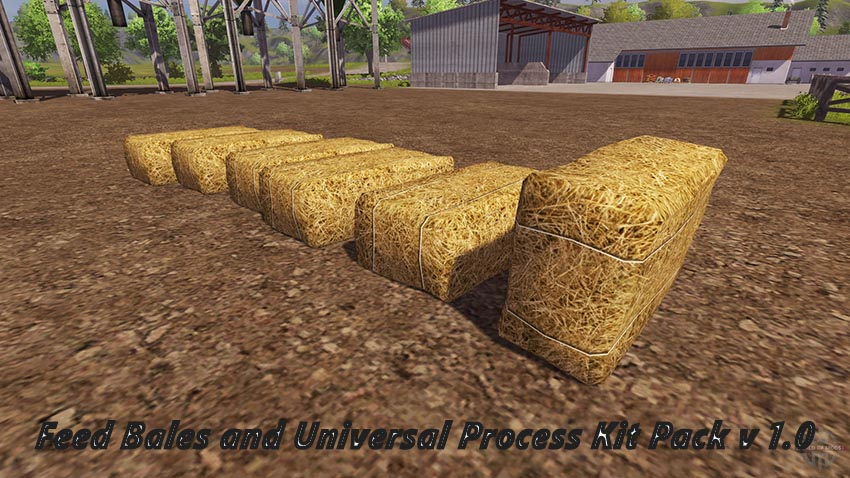 Feed Bales and Universal Process Kit Pack v 1.0