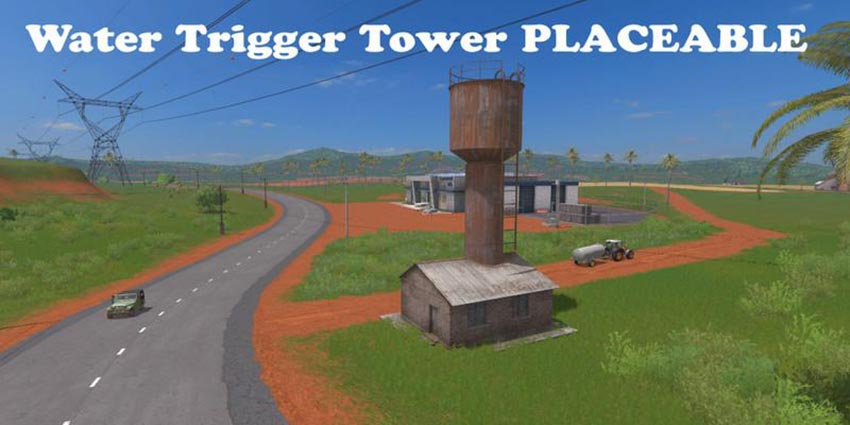 Water Tower Trigger Placeable v 1.0